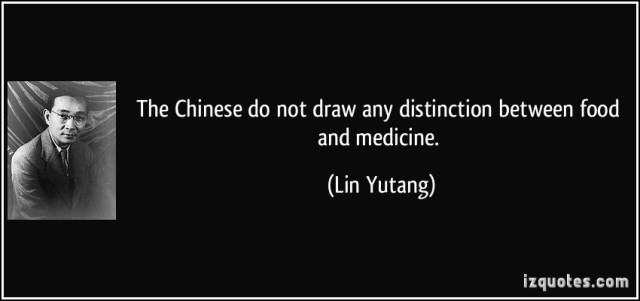 quote-the-chinese-do-not-draw-any-distinction-between-food-and-medicine-lin-yutang-307803